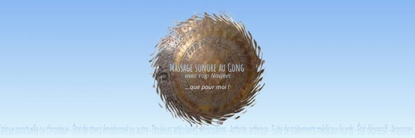 Soins individuels au son du Gong
